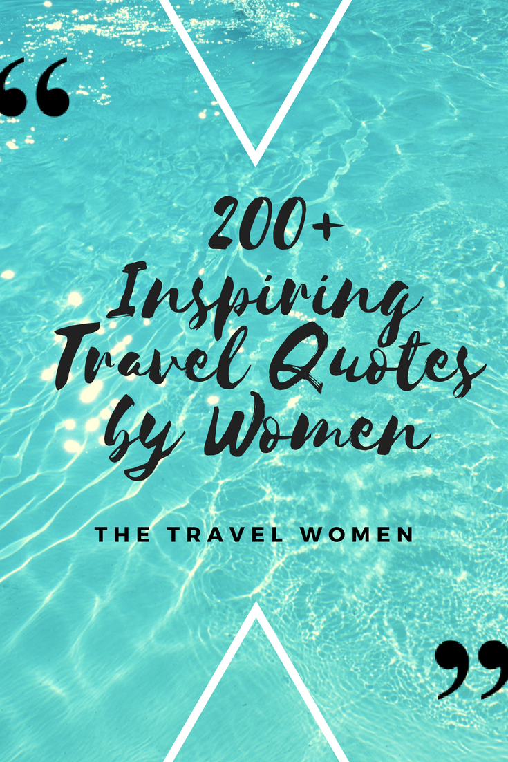Inspiring Travel Quotes By Women - The Travel Women