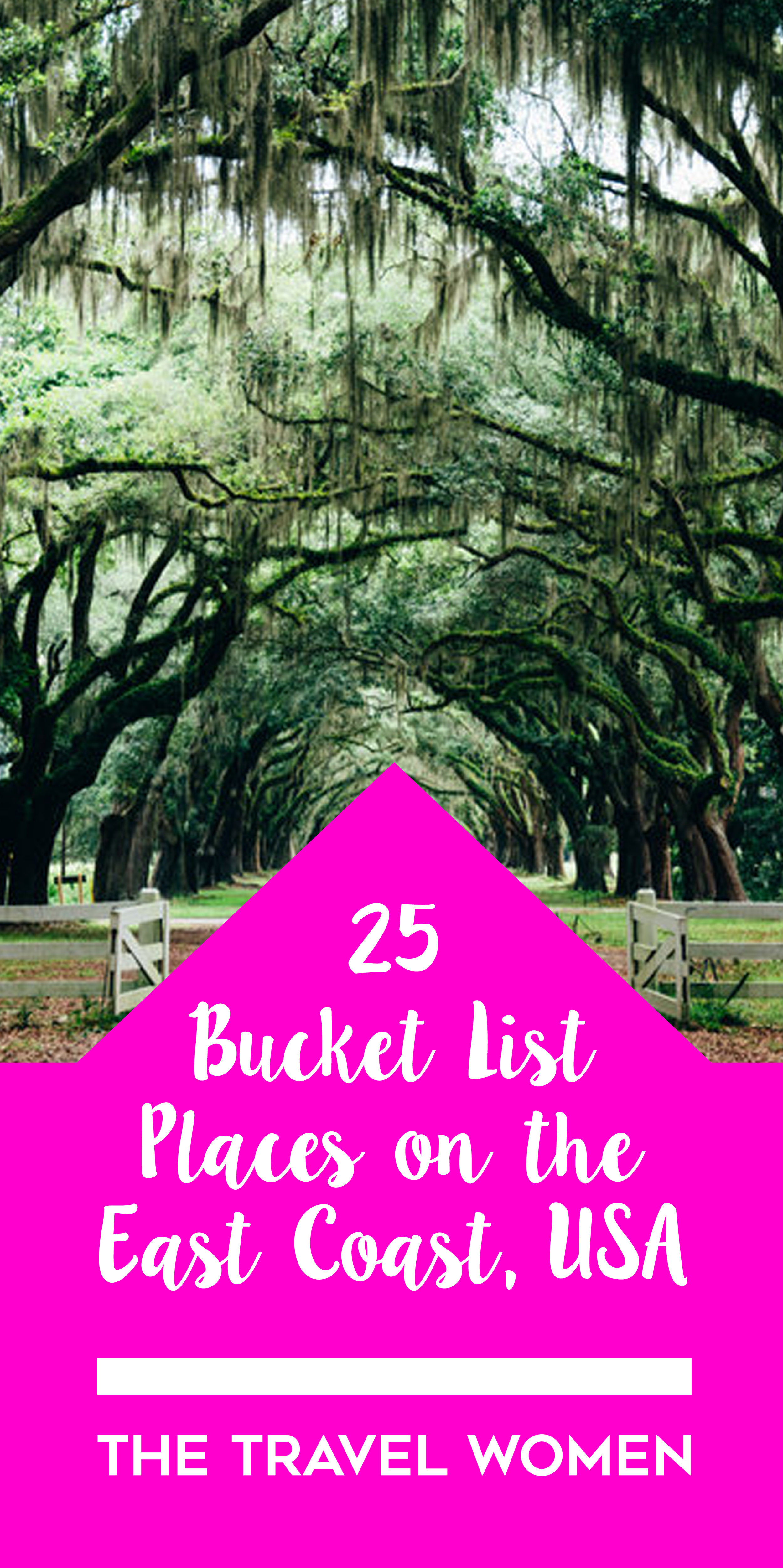 25 Bucket List Places To See On The East Coast Of The Usa The Travel Women