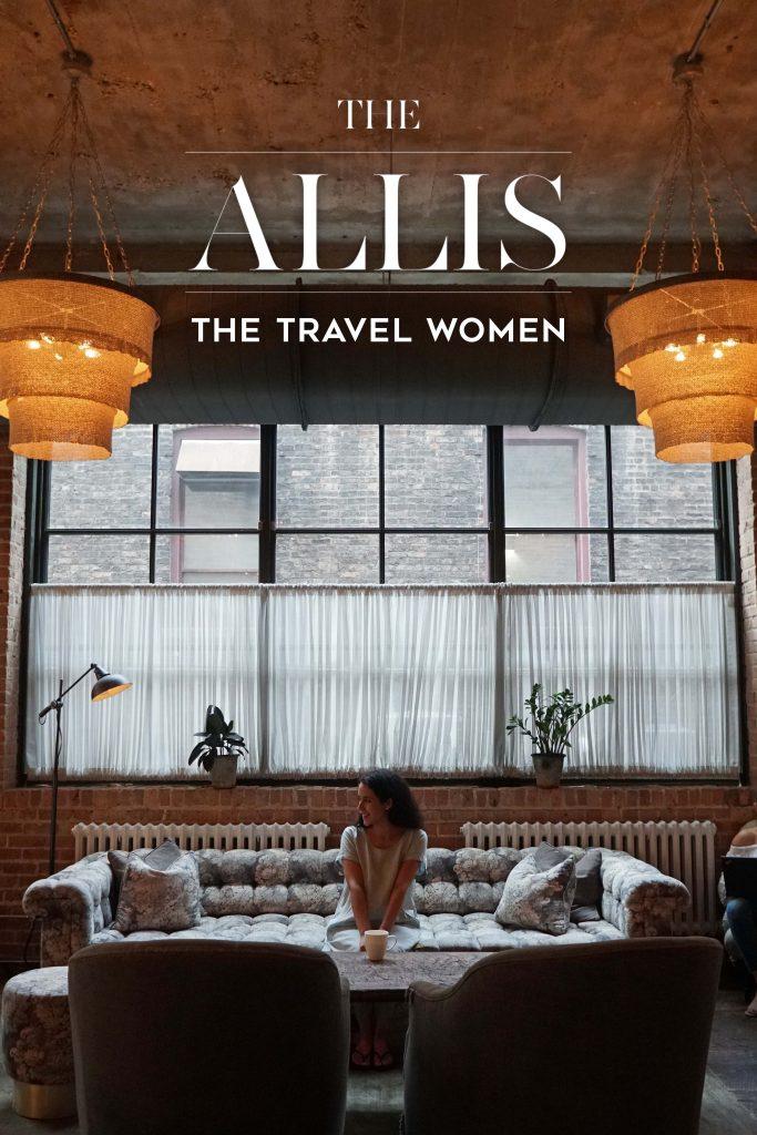 The Allis Soho House Chicago Photo Review The Travel Women