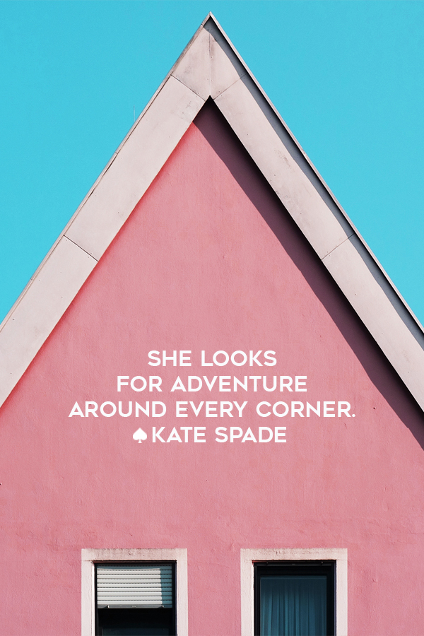She looks for adventure around every corner. Kate Spade The Travel Women