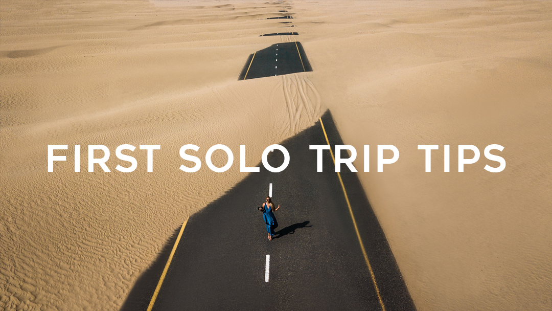 Tips for Planning Your First Solo Travel Experience