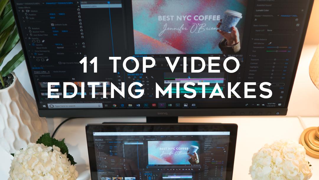 top video editing mistakes Jennifer O'Brien The Travel Women