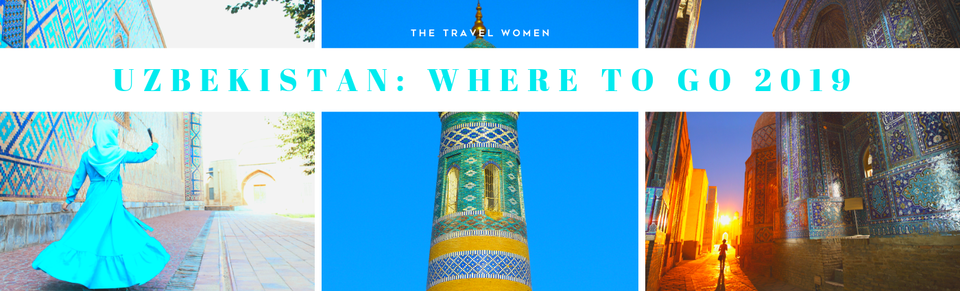 Uzbekistan Where to go 2019 The Travel Women