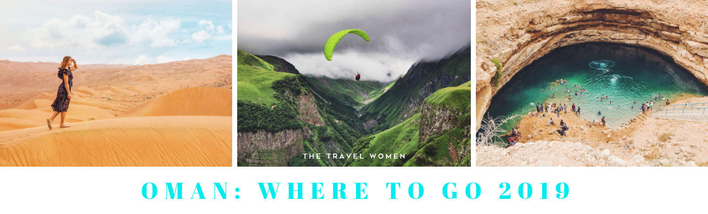 Oman Where to go 2019 The Travel Women