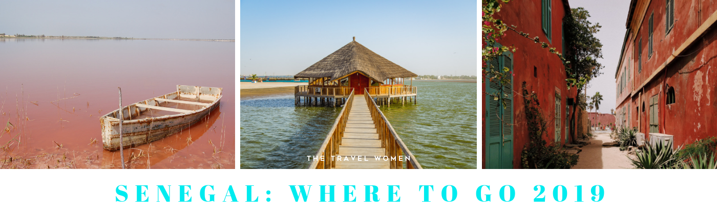 Senegal Where to go 2019 The Travel Women