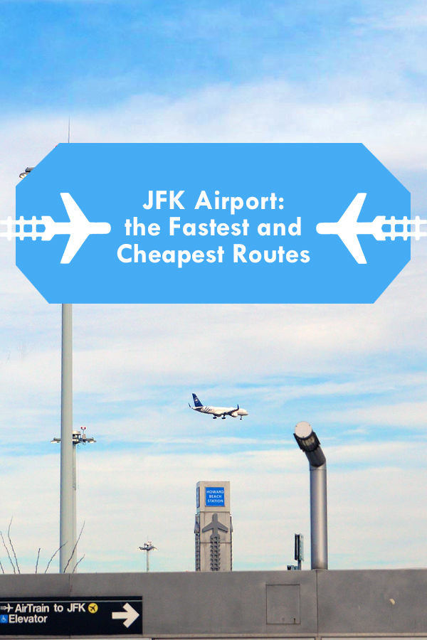 JFK Airport the fastest and cheapest routes
