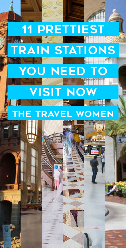 "Pinterest image with text overlay on blue with stations in back saying ""11 Prettiest Train Stations you need to visit now"" - The Travel Women"