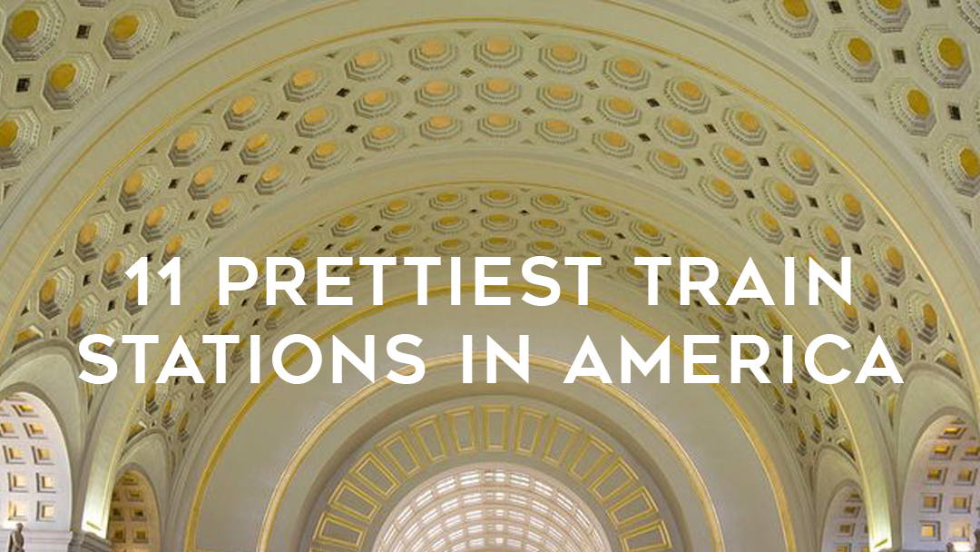 """Text over white vaulted ceilings """"11 prettiest train stations in America"""""""