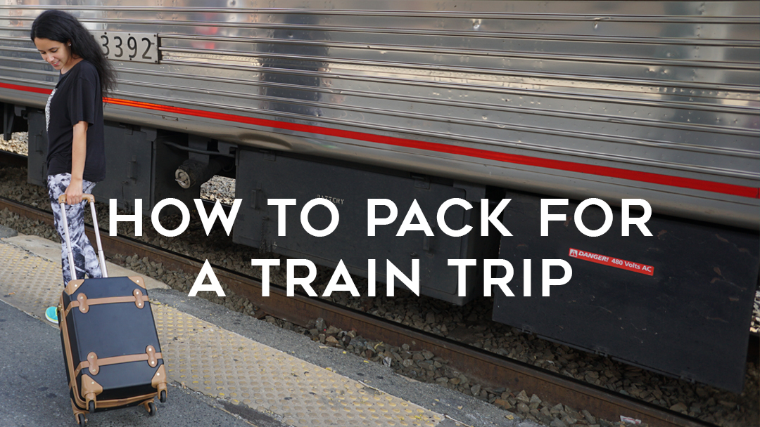 """words: """"How to pack for a train trip"""" on top of image of girl with luggage getting on a train"""