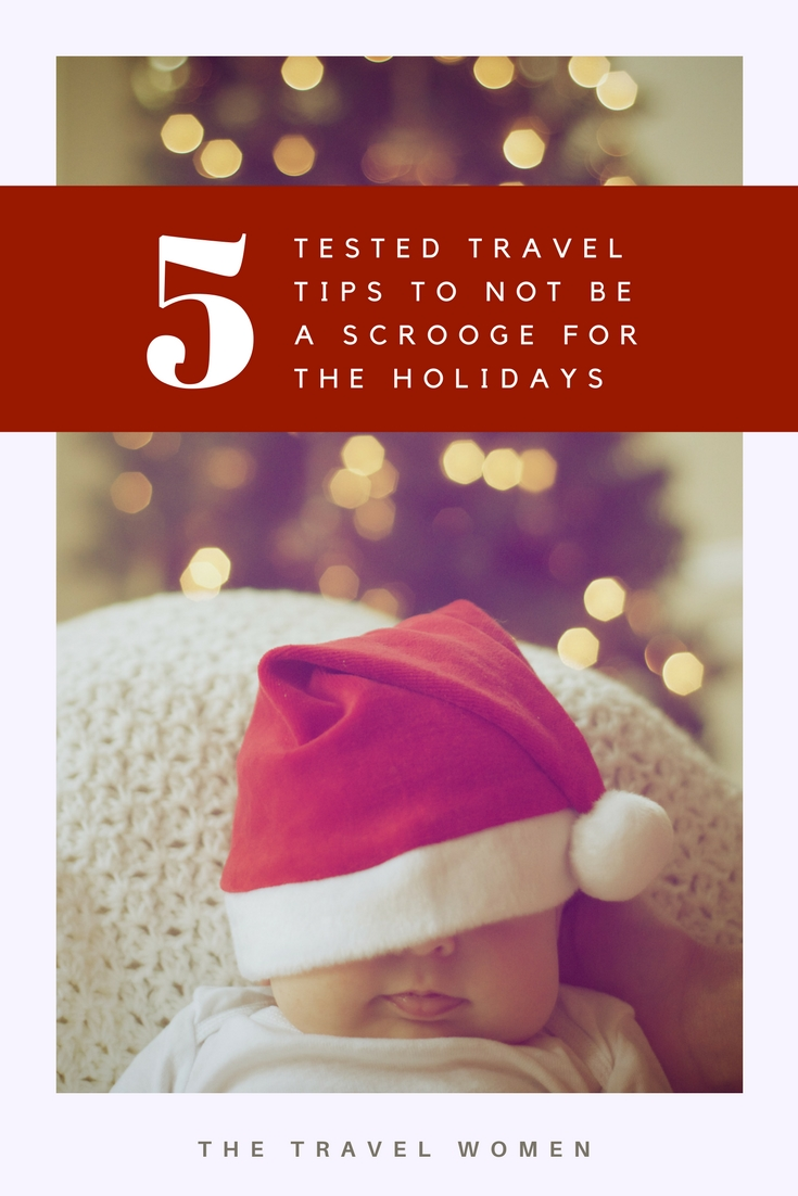 5 tested travel tips to not be a Scrooge this holiday