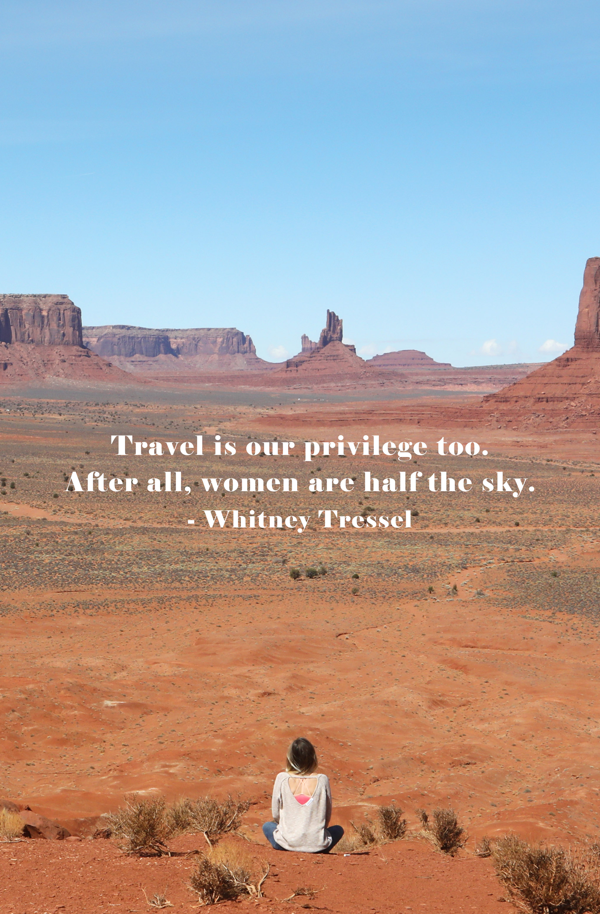 Travel is our privilege too, after all, women are half the sky.
