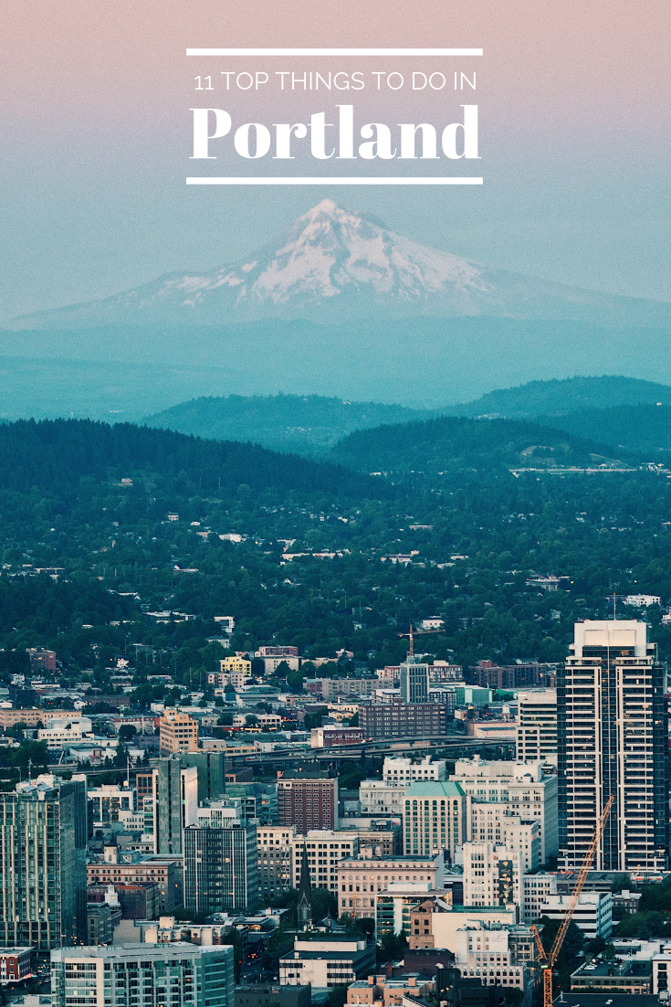 11 top things to do in Portland Oregon