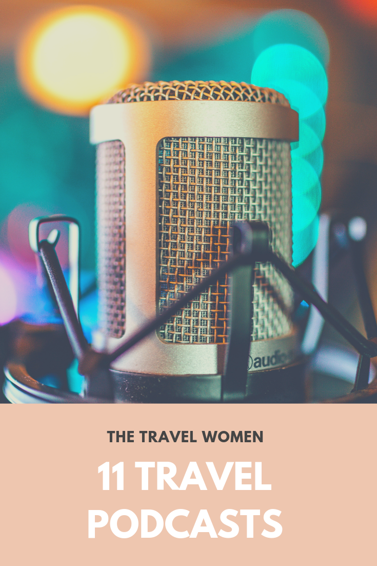 Best 11 Travel Podcasts by women