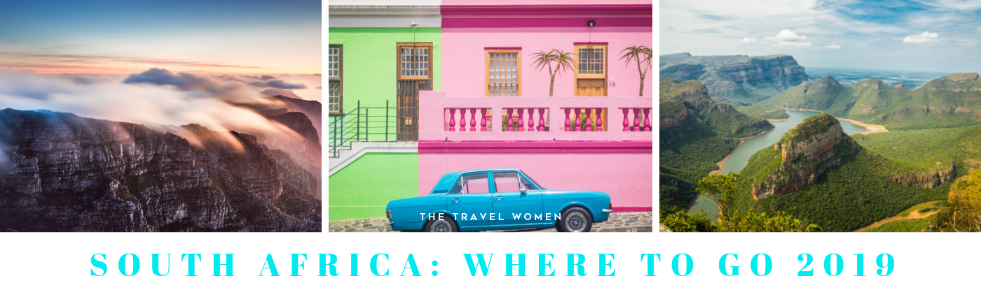 South Africa Where to go 2019 The Travel Women