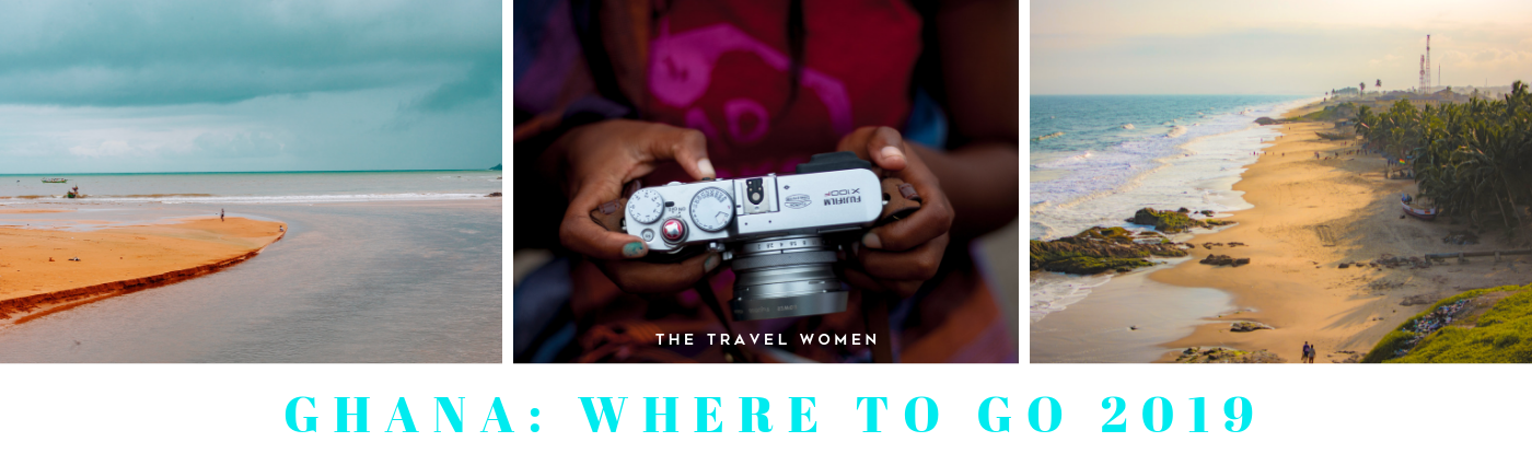 Ghana Where to go 2019 The Travel Women