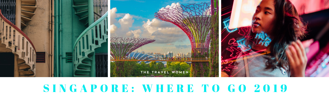 Singapore Where to go 2019 The Travel Women