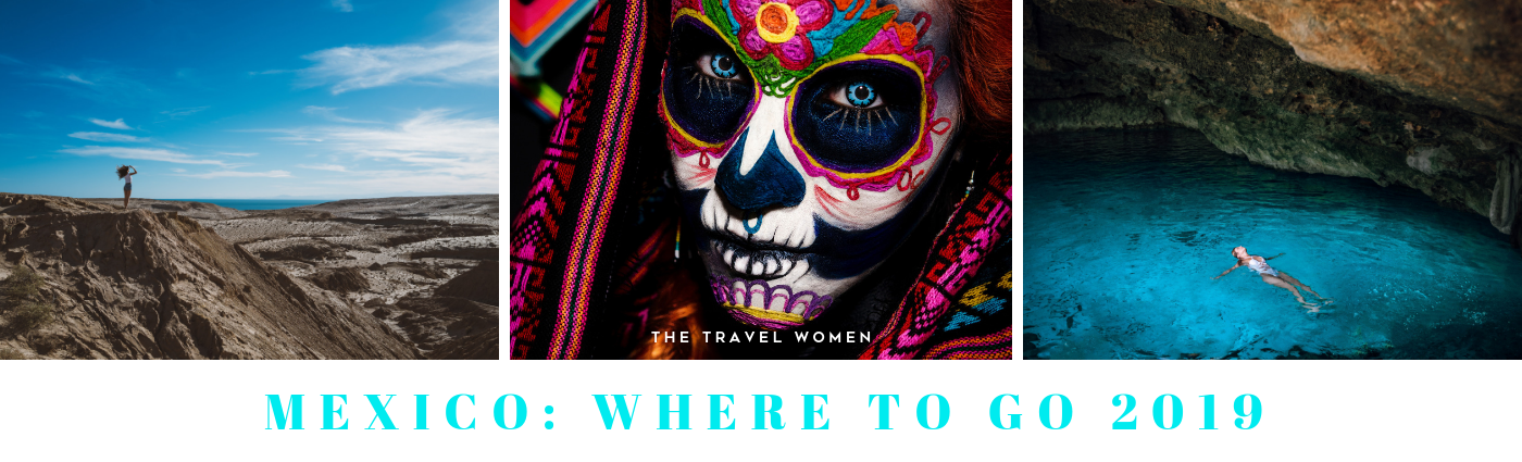 Mexico Where to go 2019 The Travel Women
