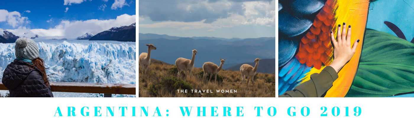 Argentina Where to go 2019 The Travel Women