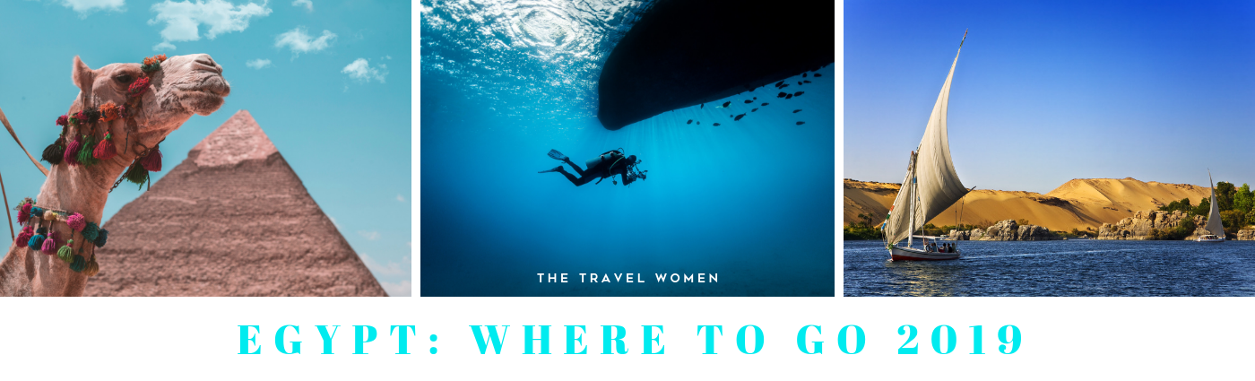 Egypt Where to go 2019 The Travel Women