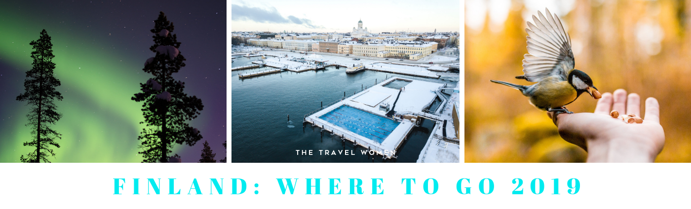 Finland Where to go 2019 The Travel Women