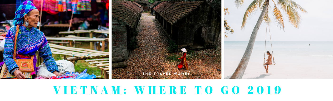 Vietnam Where to go 2019 The Travel Women